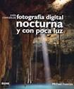 GUIA COMPLETA DE FOTOGRAFIA DIGITAL NOCTURNA Y CON POCA  LUZ (RUSTICO)
