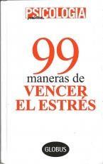 Libro 99 MANERAS DE VENCER EL ESTRES