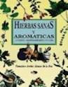 HIERBAS SANAS Y AROMATICAS CULTIVO MANTENIMIENTO Y GUIA