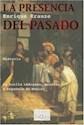 PRESENCIA DEL PASADO LA HUELLA INDIGENA MESTIZA Y ESPAÑ OLA (TIEMPO DE MEMORIA)