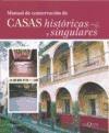 Libro MANUAL DE CONSERVACION DE CASAS HISTORICAS Y SINGULARES (COLECCION LOS 5 SENTIDOS)