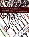 Libro DISEÑO Y EVALUACION DE ARQUITECTURAS DE COMPUTADORAS