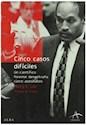 CINCO CASOS DIFICILES UN CIENTIFICO FORENSE DESENTRAÑA CINCO ASESINATOS (COLECCION OSCURA) (RUSTICA)