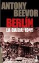 BERLIN LA CAIDA 1945 (SERIE HISTORIA)