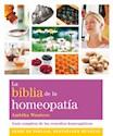 BIBLIA DE LA HOMEOPATIA GUIA COMPLETA DE LOS REMEDIOS H  OMEOPATICOS (SERIE DE BIBLIAS)