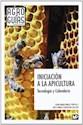 INICIACION A LA APICULTURA TECNOLOGIA Y CALENDARIO (AGR  O GUIAS)