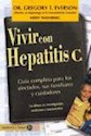 VIVIR CON HEPATITIS C GUIA COMPLETA PARA LOS AFECTADOS
