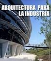 ARQUITECTURA PARA LA INDUSTRIA (CARTONE)