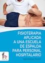 FISIOTERAPIA APLICADA A UNA ESCUELA DE ESPALDA PARA PER  SONAL HOSPITALARIO (RUSTICO)