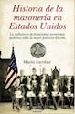 HISTORIA DE LA MASONERIA EN ESTADOS UNIDOS LA INFLUENCIA DE LA SOCIEDAD (CARTONE)
