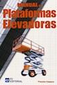 MANUAL DE PLATAFORMAS ELEVADORAS (ILUSTRADO) (RUSTICA)