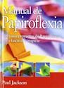 MANUAL DE PAPIROFLEXIA CURIOSOS PROYECTOS DE PAPIROFLEX  IA PARA FASCINAR E INSPIRAR (CARTON