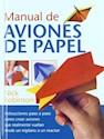 Libro MANUAL DE AVIONES DE PAPEL INSTRUCCIONES PASO A PASO CO  MO CREAR AVIONES (CARTONE)