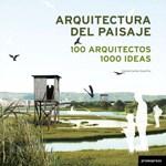 ARQUITECTURA DEL PAISAJE 100 ARQUITECTOS 1000 IDEAS (CA  RTONE)