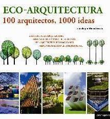 ECOARQUITECTURA 100 ARQUITECTOS 1000 IDEAS (CARTONE)