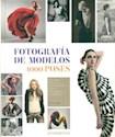 FOTOGRAFIA DE MODELOS 1000 POSES UNA GUIA PRACTICA E INSPIRADORA PARA EL FOTOGRAFO Y LA MODELO