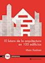 FUTURO DE LA ARQUITECTURA EN 100 EDIFICIOS (TED BOOKS) (CARTONE)