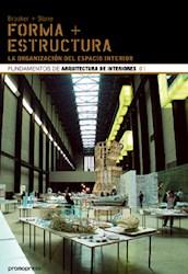 FORMA + ESTRUCTURA LA ORGANIZACION DEL ESPACIO INTERIOR  (FUNDAMENTOS DE ARQUITECTURA DE IN