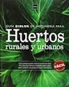 JARDINES Y ESPACIOS EXTERIORES / HUERTOS RURALES Y URBA  NOS (2 TOMOS CARTONE) GUIA BIBLOK D