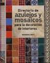 DIRECTORIO DE AZULEJOS Y MOSAICOS PARA LA DECORACION