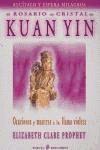 ROSARIO DE CRISTAL DE KUAN YIN oraciones y mantras a la llama violeta