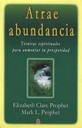 Libro ATRAE ABUNDANCIA. TECNICAS ESPIRITUALES PARA AUMENTAR TU PRO