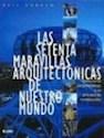 SETENTA MARAVILLAS ARQUITECTONICAS DE NUESTRO MUNDO (CARTONE)