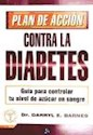 PLAN DE ACCION CONTRA LA DIABETES GUIA PARA CONTROLAR T  U NIVEL DE AZUCAR EN SANGRE