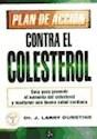 PLAN DE ACCION CONTRA EL COLESTEROL GUIA PARA PREVENIR  EL AUMENTO DEL COLESTEROL Y MANTENE