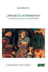 Libro ¿POR QUÉ EL SUFRIMIENTO? : CAMINO PARA UNA NUEVA HUMANIDAD