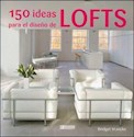 150 IDEAS PARA EL DISEÑO DE LOFTS (CARTONE)