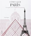COMO LEER PARIS UNA GUIA DE LA ARQUITECTURA PARISINA (RUSTICA)