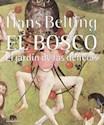 BOSCO EL JARDIN DE LAS DELICIAS (LECTURAS DE HISTORIA DEL ARTE) (RUSTICA)