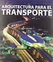 ARQUITECTURA PARA EL TRANSPORTE (CARTONE)
