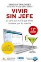 VIVIR SIN JEFE EL LIBRO QUE HARA QUE AMES TRABAJAR POR  TU CUENTA (18 EDICION) (RUSTICA)