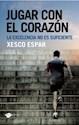 JUGAR CON EL CORAZON LA EXCELENCIA NO ES SUFICIENTE (11  EDICION)