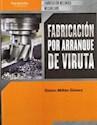 FABRICACION POR ARRANQUE DE VIRUTA (FABRICACION MECANICA / MECANIZADO)