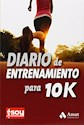 DIARIO DE ENTRENAMIENTO PARA 10 K (RUSTICA)