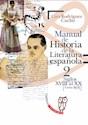 MANUAL DE HISTORIA DE LA LITERATURA ESPAÑOLA 2 (S.XVIII AL XX HASTA 1975)