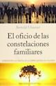 OFICIO DE LAS CONSTELACIONES FAMILIARES INTRODUCCION A  LA PRACTICA DE LA TERAPIA SISTEMICA