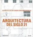 ARQUITECTURA DEL SIGLO 21 50 PROYECTOS DE CASAS CONTEMP
