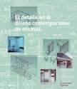 DETALLE EN EL DISEÑO CONTEMPORANEO DE OFICINAS (CARTONE  ) (ILUSTRADO)