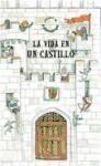 VIDA EN UN CASTILLO, LA-un libro en 3 dimensiones