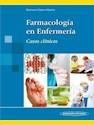 FARMACOLOGIA EN ENFERMERIA CASOS CLINICOS (RUSTICA)