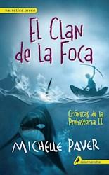 CLAN DE LA FOCA (CRONICAS DE LA PREHISTORIA 2) (NARRATIVA JOVEN) (RUSTICA)