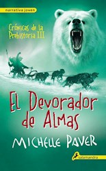 DEVORADOR DE ALMAS (CRONICAS DE LA PREHISTORIA 3) (NARRATIVA JOVEN) (RUSTICA)