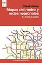MAPAS DEL METRO Y REDES NEURONALES LA TEORIA DE GRAFOS (DIVULGACION)(RUSTICA)