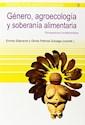 GENERO AGROECOLOGIA Y SOBERANIA ALIMENTARIA (PERSPECTIVAS AGROECOLOGICAS 9) (RUSTICA)