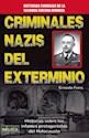CRIMINALES NAZIS DEL EXTERMINIO HISTORIAS SOBRE LOS INF  AMES PROTAGONISTAS DEL HOLOCAUSTO