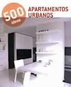 APARTAMENTOS URBANOS (500 IDEAS) (RUSTICA)